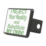 I Reject Your Reality and Substitute My Own Hitch