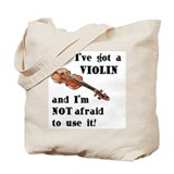 I've Got A Violin Tote Bag