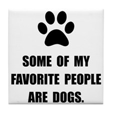 Favorite People Dogs Tile Coaster