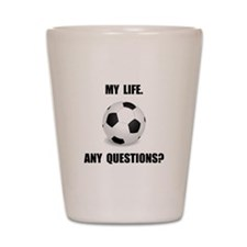My Life Soccer Shot Glass