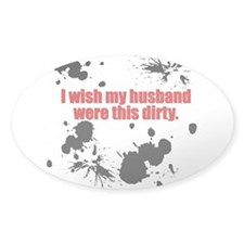 Dirty Husband Oval Decal