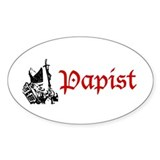 &quot;Papist&quot; Oval Bumper Stickers