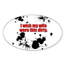 Dirty Wife Oval Decal