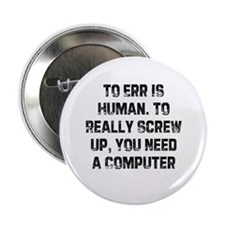 "To Err is Human. To Really Sc 2.25"" Button (100 pa"