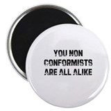 You Non Conformists Are All A 2.25&quot; Magnet (10 pac