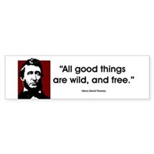 Thoreau. All good things... Bumper Bumper Sticker