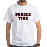 Parole Tide! Shirt