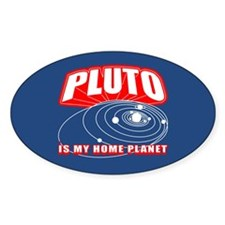 Pluto Is My Home Planet Decal