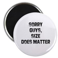 "Sorry guys, size does matter 2.25"" Magnet (10 pack"