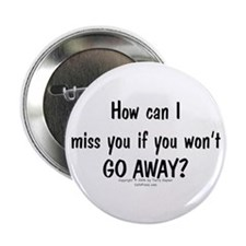 "Can Miss You? 2.25"" Button (10 pack)"