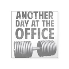 "another-day-in-the-office.png Square Sticker 3"" x"
