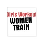 girls-workout-women-train.jpg Square Sticker 3