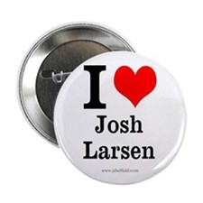 I Love Josh Larsen Button