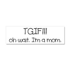 TGIF Car Magnet 10 x 3