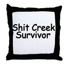 Shit Creek Survivor Throw Pillow