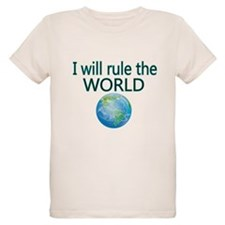 I will rule the world T-Shirt