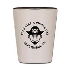 Talk Like A Pirate Day Shot Glass