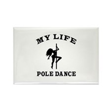 My Life Pole Dance Rectangle Magnet