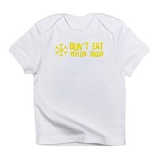 Dont Eat Yellow Snow Infant T-Shirt