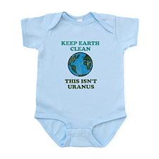 Keep earth clean isn't uranus Infant Bodysuit