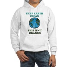 Keep earth clean isn't uranus Hoodie