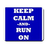 Keep Calm and Run On Mousepad