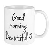 Good morning beautiful Small Mugs