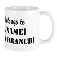 My heart belongs to [Rank/Name] Mug