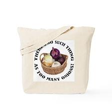 Too Many Onions Tote Bag