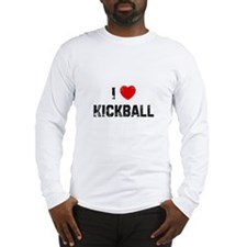 I * Kickball Long Sleeve T-Shirt