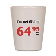 Funny Tax 65th Birthday Shot Glass