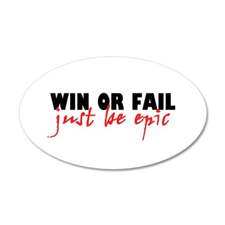 'Win Or Fail' 20x12 Oval Wall Decal