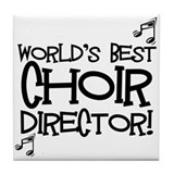 Worlds Best Choir Director Tile Coaster