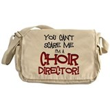 You Cant Scare Me...Choir... Messenger Bag
