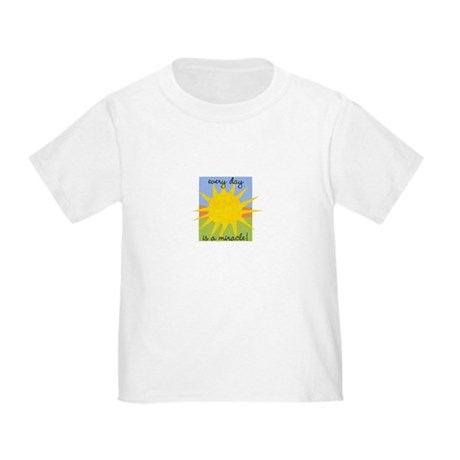 Every day is a miracle Toddler T-Shirt