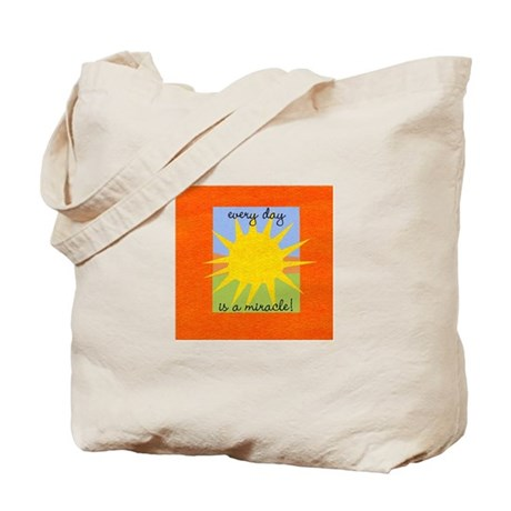 Every day is a miracle Tote Bag