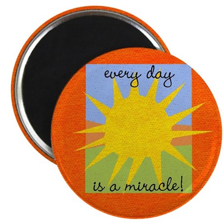 "Every day is a miracle 2.25"" Magnet (10 pack)"