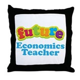 Future Economics Teacher Throw Pillow