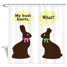 My butt hurts Chocolate bunnies Shower Curtain