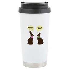My butt hurts Chocolate bunnies Ceramic Travel Mug
