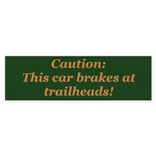 Brake at Trailheads - Bumper Bumper Sticker