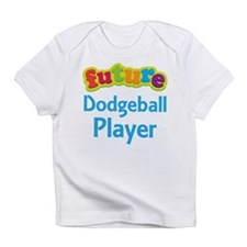 Future Dodgeball Player Infant T-Shirt