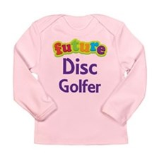 Future Disc Golfer Long Sleeve Infant T-Shirt