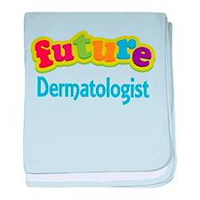 Future Dermatologist baby blanket