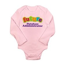 Future Database Administrator Long Sleeve Infant B