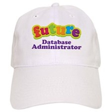 Future Database Administrator Baseball Cap