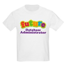 Future Database Administrator T-Shirt