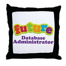 Future Database Administrator Throw Pillow