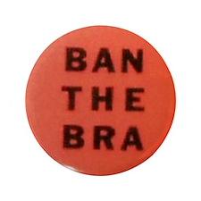 Ban the Bra Button