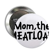 "Mom The Meatloaf 2.25"" Button (10 pack)"